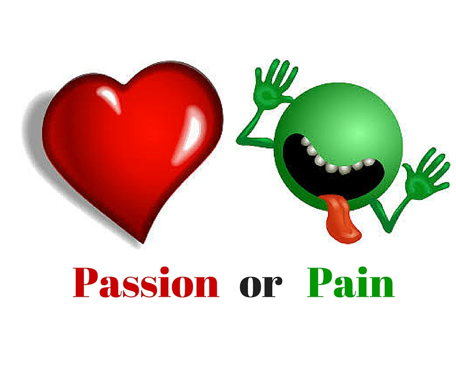Passion or Pain